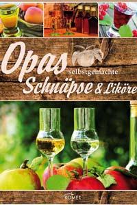 Opas Rezepte für eigenen Schnaps